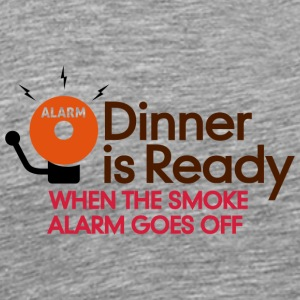 Dinner Is Ready When The Smoke Alarm Is Ringing - Men's Premium T-Shirt