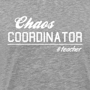 Chaos coordinator # teacher SHIRT HATRIK DESIGN - Men's Premium T-Shirt
