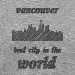 vancouver Best city in the world - Men's Premium T-Shirt