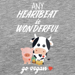 Any heartbeat is wonderful - go vegan! - Männer Premium T-Shirt