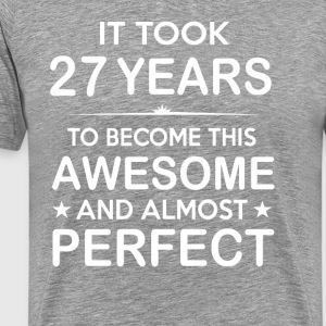 It took 27 years to become this awesome - Men's Premium T-Shirt