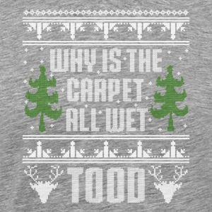 Why is the Carpet All Wet Todd