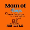 Mom of boys because of multitasking ninja is not job - Men's Premium T-Shirt
