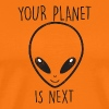 Alien / Area 51 / UFO: Your Planet Is Next - Men's Premium T-Shirt