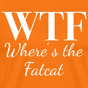 WTF - Where's the Fatcat - Männer Premium T-Shirt
