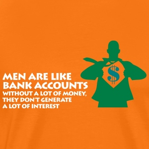 Men Are Like Bank Accounts.Useful When Loaded. - Men's Premium T-Shirt