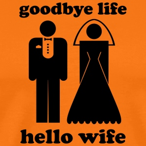 Goodbye life hello wife - Men's Premium T-Shirt