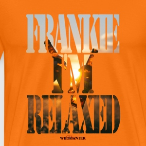 Frankie I'm Relaxed - T-shirt Premium Homme