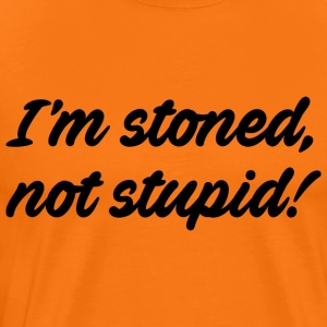 i'm stoned, not stupid - Männer Premium T-Shirt
