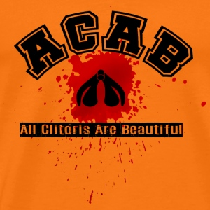 all clitoris are beautiful - T-shirt Premium Homme