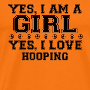 yes gift on a girl love bday gift HOOPING - Men's Premium T-Shirt
