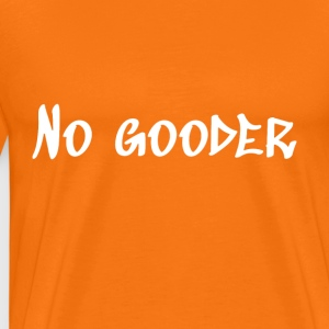 No gooder White - Men's Premium T-Shirt