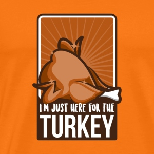 Thanksgiving: I'm just here for the Turkey - Männer Premium T-Shirt