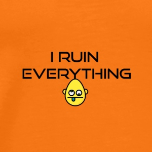 I ruin everything - Männer Premium T-Shirt