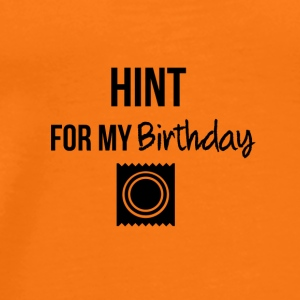 Hint for my birthday - Männer Premium T-Shirt