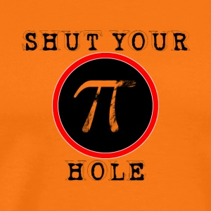 shut your pi hole, lustiges mathematisches 3.14159 - Männer Premium T-Shirt