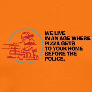 À notre époque Pizza Get's Home Before The Police. - T-shirt Premium Homme