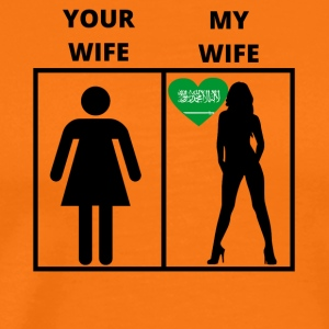 Saudi Arabia gift my your wife - Men's Premium T-Shirt