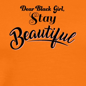 Dear Back Girl, Stay Beautiful - Men's Premium T-Shirt