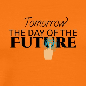 Tomorrow is the day of the future - Men's Premium T-Shirt
