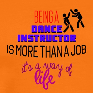Being a dance instructor is more than a job - Men's Premium T-Shirt