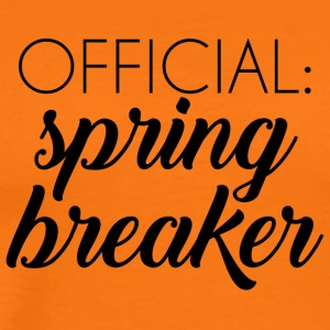 Spring Break / Spring Break: vacances de printemps officiel - T-shirt Premium Homme