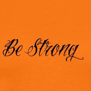 Be_Strong_ - Männer Premium T-Shirt