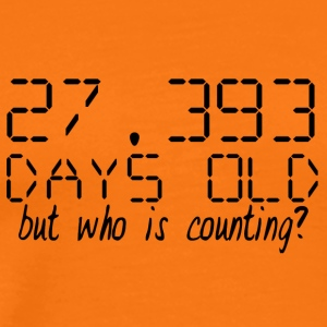 75. Geburtstag:27.393 Days Old. But Who Is Countin - Männer Premium T-Shirt