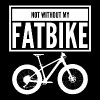 NOT WITHOUT MY FATBIKE - Männer Premium T-Shirt