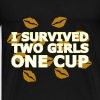 Two Girls One Cup - Men's Premium T-Shirt