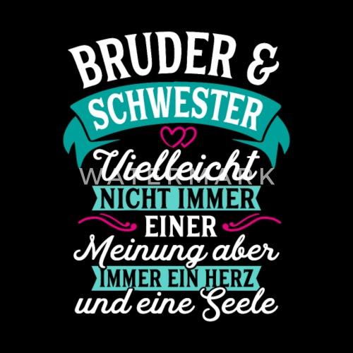 Bruder Schwester Seele Geschenk Geburtstag Von Spreadshirt