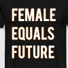 Female Equals Future - Men's Premium T-Shirt