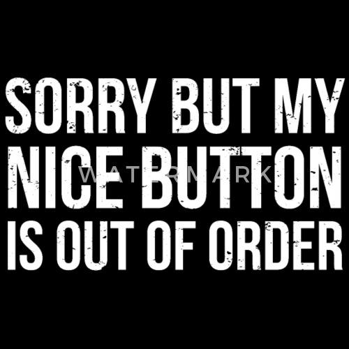 nice citater Beklager Nice Button Funny Sarcasm Citat T shirt Herre premium T  nice citater