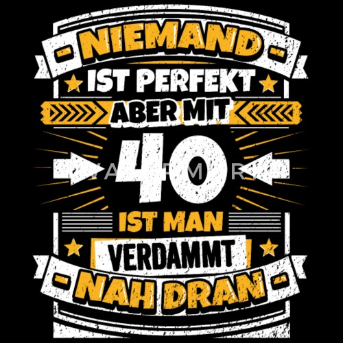 Lustiger Spruch 40 Geburtstag Manner Premium T Shirt Spreadshirt