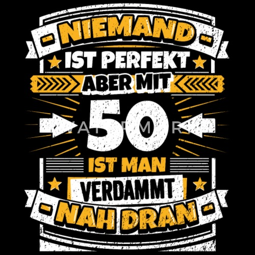 lustiger spruch 50 geburtstag von premiumshirt spreadshirt. Black Bedroom Furniture Sets. Home Design Ideas