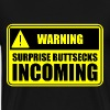 Surprise Buttsecks Incoming - Men's Premium T-Shirt