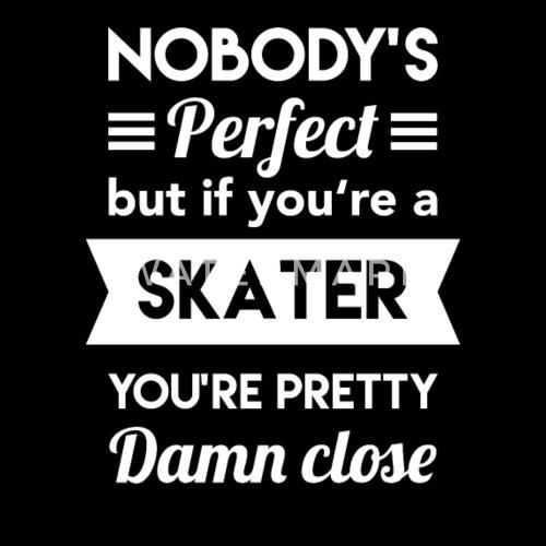 skater sprüche Skateboard Inline Skates SportFan Sprüche Geschenk Männer Premium  skater sprüche