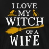 I love my witch of a wife - Men's Premium T-Shirt