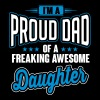 I'm a proud dad of awesome daughter - Mannen Premium T-shirt