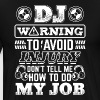DJ WARNING DO NOT TELL ME MY JOB - DEEJAY - Men's Premium T-Shirt