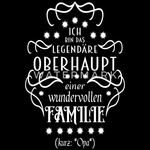 Familienoberhaupt Opa Spruch Von Bpetri Spreadshirt