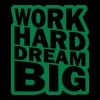 work hard dream big - Men's Premium T-Shirt