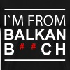 I`m from Balkans B ** ch - Men's Premium T-Shirt