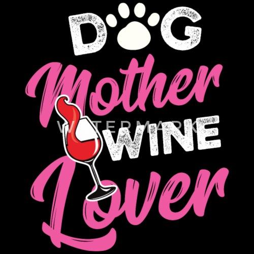 Dog Lover Mother Wine Birthday Gift Idea
