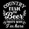Country Music and Beer - Thats why I´m here - Männer Premium T-Shirt