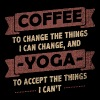 Coffee Quotes> Coffee + Yoga> Change + Accept - Men's Premium T-Shirt