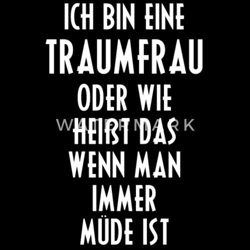 Traumfrau Müde Morgen Aufstehen Sprüche Spruch Männer Premium T