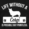 Dog shirt: Life without a Corgi is pointless - Premium-T-shirt herr