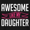 Awesome like my daughter vatertag - Männer Premium T-Shirt