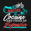 Bike! As Addictive as Cocaine and Twice Expensive - Men's Premium T-Shirt